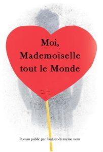 roman moi mademoiselle tout le monde livre new roman new adult histoire vraie